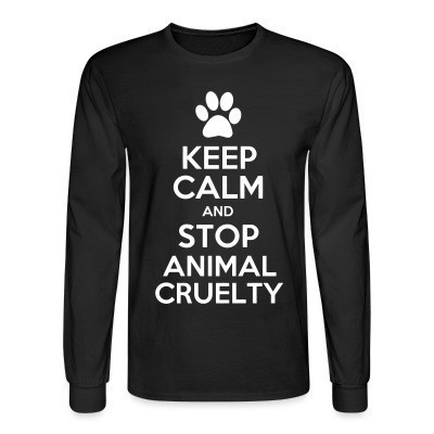 Mangas Largas Keep calm and stop animal cruelty