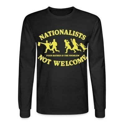 Mangas Largas Nationalists not welcome. Your hatred is the problem