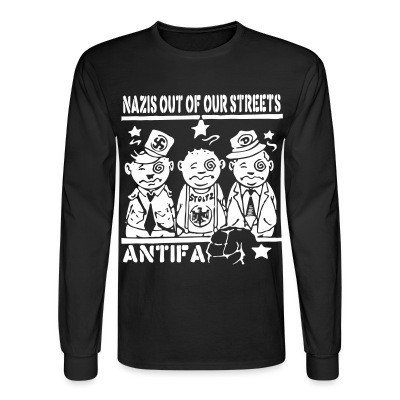 Mangas Largas Nazis out of our streets - antifa