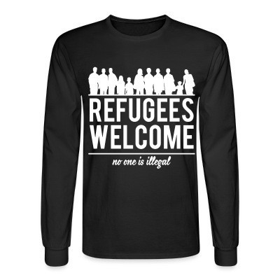 Mangas Largas Refugees welcome - no one is illegal