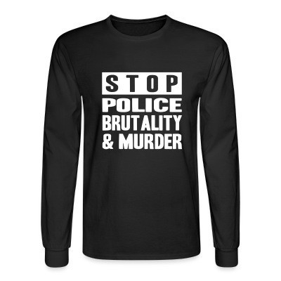 Mangas Largas Stop police brutality & murder