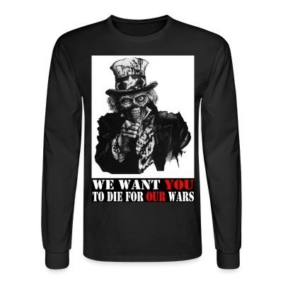 Mangas Largas We want you to die for our wars
