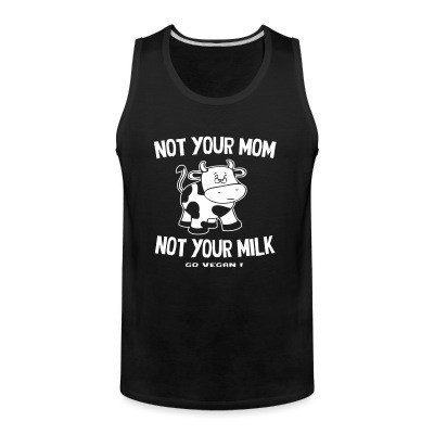 Sin Manga Not your mom not your milk - go vegan !