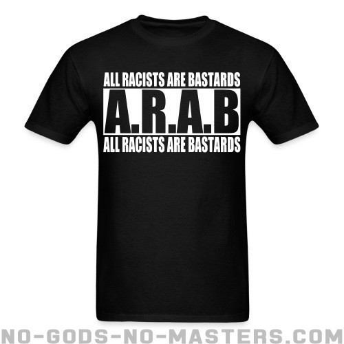 A.R.A.B. All Racists Are Bastards - Anti-fascista Camiseta
