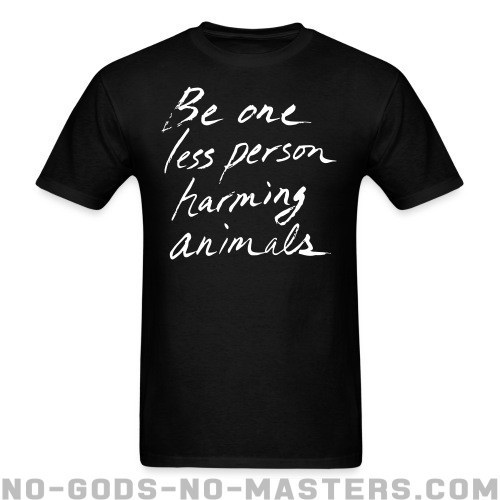 Be one less person harming animals - Liberacion Animal Camiseta