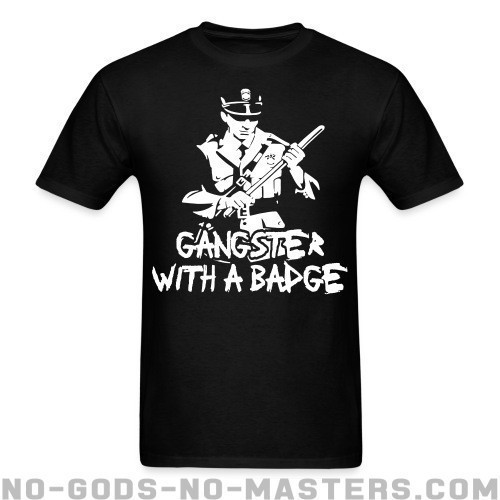 Gangster with a badge  - ACAB Camiseta