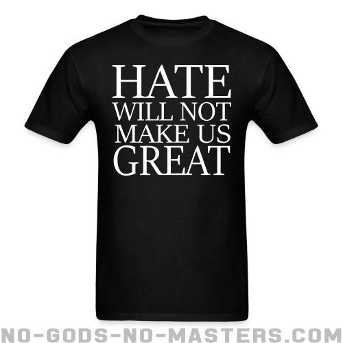 Hate will not make us great - Vidas Negras Cuentan Camiseta
