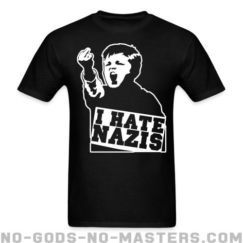 I hate nazis - Anti-fascista Camiseta