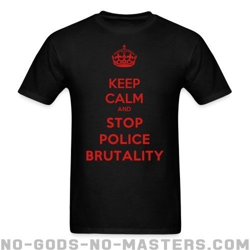 Keep calm and stop police brutality - ACAB Camiseta