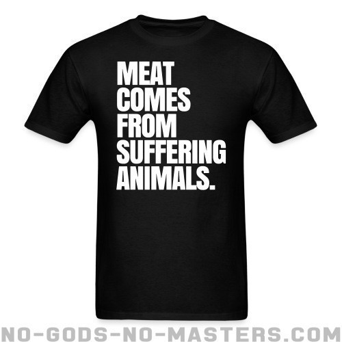 Meat comes from suffering animals - Liberacion Animal Camiseta
