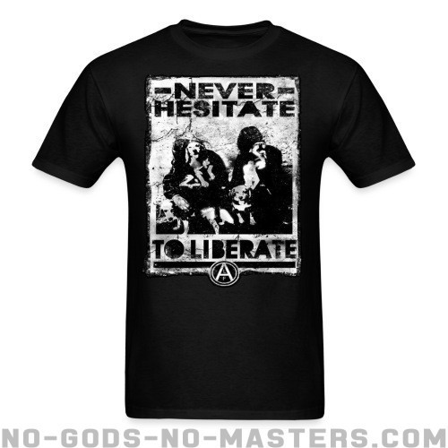 Never hesitate to liberate - Liberacion Animal Camiseta