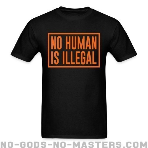 No human is illegal - Anti-fascista Camiseta