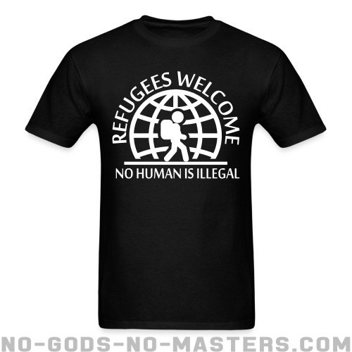 Refugees welcome / no human is illegal - Anti-fascista Camiseta