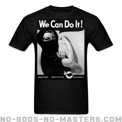 We can do it! anarchism - direct action - solidarity - Feminista Camiseta anti-sexista
