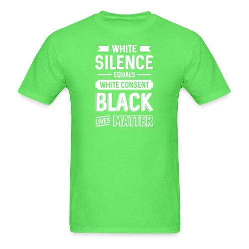 White silence equals white consent - Black Lives Matter