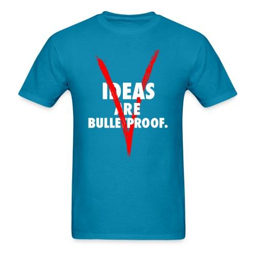 Ideas are bulletproof - V