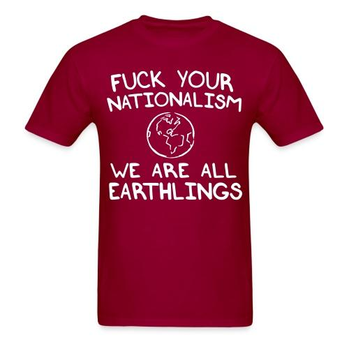 Fuck your nationalism we are all earthlings