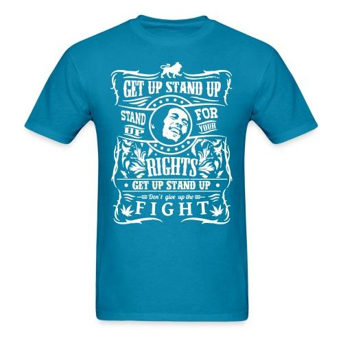 Get up stand up - Stand up for your rights - Don't give up the fight
