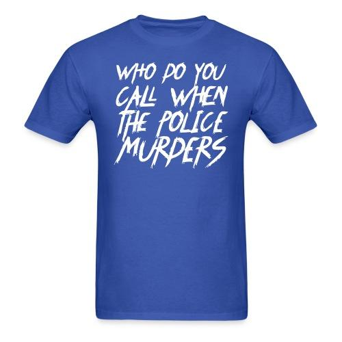 Who do you call when the police murders