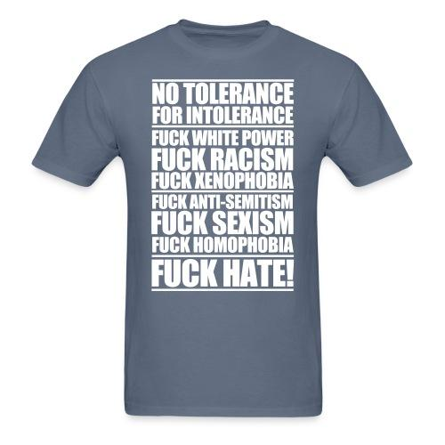 No tolerance for intolerance - fuck hate!